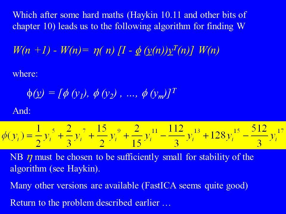 W(n +1) - W(n)= h( n) [I - f (y(n))yT(n)] W(n)